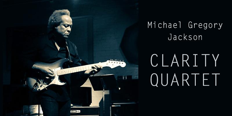 Michael Gregory Jackson Clarity Quartet
